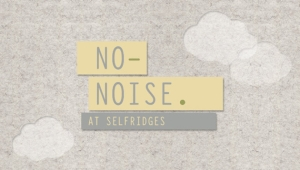 """No Noise"" at Selfridges"